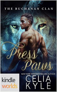 Southern Shifters: Press Paws (Kindle Worlds Novella) (Buchanan Clan Book 2) - Celia Kyle