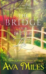The Bridge To A Better Life (Dare Valley) (Volume 8) - Ava Miles