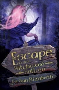 Escape from Witchwood Hollow - Jordan Elizabeth Mierek
