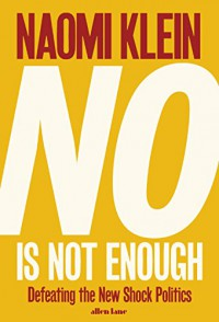 No Is Not Enough - Naomi Klein