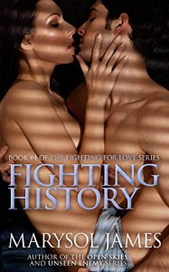 Fighting History (Fighting For Love Book 4) - Marysol James