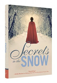 Secrets in the Snow: A Novel of Romance and Intrigue - Michaela MacColl