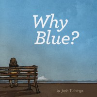 Why Blue? - Josh Tuiniga