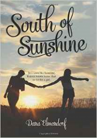 South of Sunshine - Dana Elmendorf