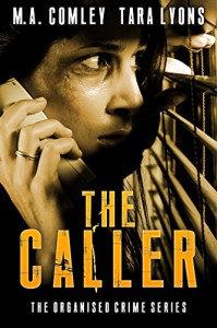 The Caller (The Organised Crime Team series Book 1) - M A Comley, Tara Lyons