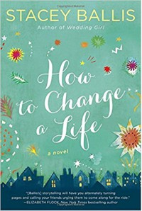 How to Change a Life - Stacey Ballis
