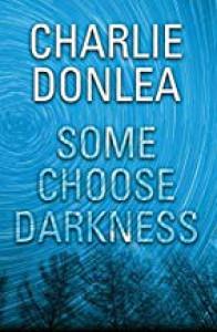 Some Choose Darkness - Charlie Donlea