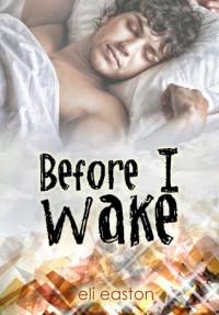 Before I Wake - Eli Easton