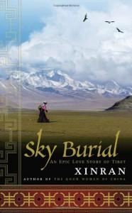 Sky Burial: An Epic Love Story of Tibet - Xinran, Julia Lovell, Esther Tyldesley