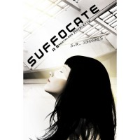 Suffocate (The Breathless, #1) - S.R. Johannes