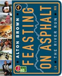 Feasting on Asphalt: The River Run - Alton Brown, Jean-Claude Dhien