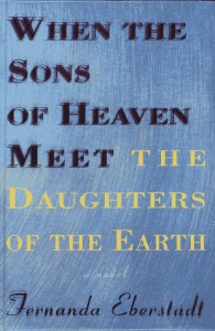 When the Sons of Heaven Meet the Daughters of the Earth - Fernanda Eberstadt