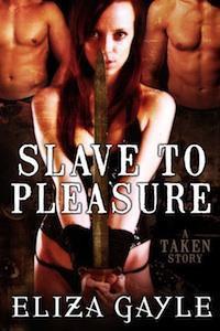Slave To Pleasure - Eliza Gayle