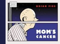 Mom's Cancer - Brian Fies, Charles Kochman, Barbara Fies