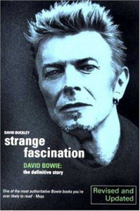 Strange Fascination: David Bowie: The Definitive Story - David Buckley