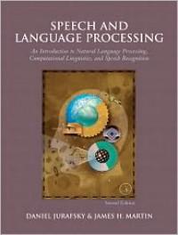 Speech and Language Processing - Daniel Jurafsky,  James H. Martin,  Dan Jurafsky