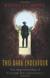 This Dark Endeavour (The Apprenticeship of Victor Frankenstein #1) - Kenneth Oppel