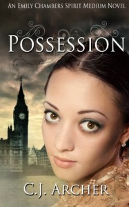 Possession: An Emily Chambers Spirit Medium Novel - C.J. Archer