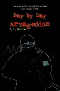 Day by Day Armageddon - J.L. Bourne