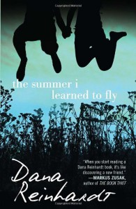 The Summer I Learned to Fly - Dana Reinhardt