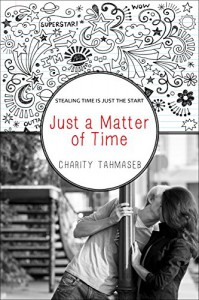 Just a Matter of Time: A Young Adult Paranormal Short Story - Charity Tahmaseb