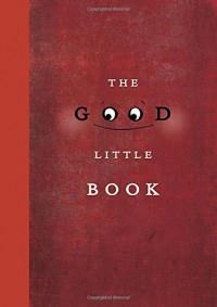 The Good Little Book - Kyo Maclear, Marion Arbona