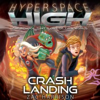 Crash Landing: Hyperspace High, Book 1 - Zac Harrison, Michael Fenton Stevens, Audible Studios