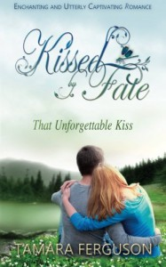 That Unforgettable Kiss (Kissed By Fate) (Volume 1) - Tamara Ferguson, DS Williams