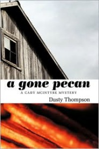 A Gone Pecan - Dusty Thompson