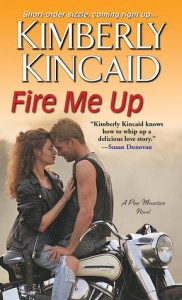 Fire Me Up (Pine Mountain Novel) - Kimberly Kincaid
