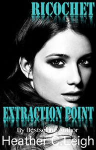 Ricochet: Extraction Point - Heather C. Leigh