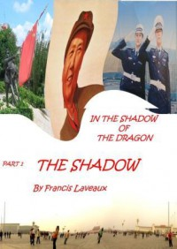 THE SHADOW (IN THE SHADOW OF THE DRAGON) - Francis Laveaux