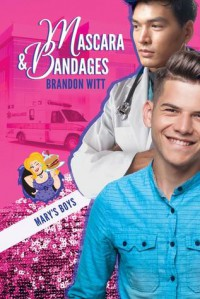 Mascara & Bandages (Mary's Boys Book 3) - Brandon Witt