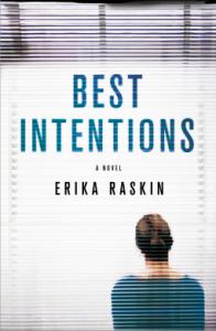 Best Intentions: A Novel - Erika Raskin