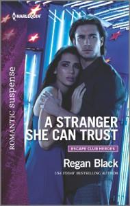 A Stranger She Can Trust (Escape Club Heroes) - Regan Black