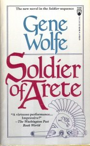 Soldier of Arete - Gene Wolfe