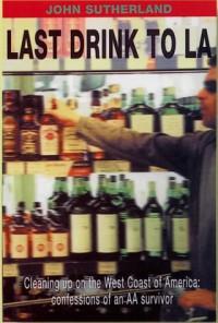 Last Drink to LA - John Sutherland