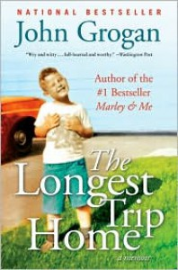 The Longest Trip Home: A Memoir - John Grogan