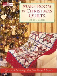 Make Room for Christmas Quilts - Nancy J. Martin