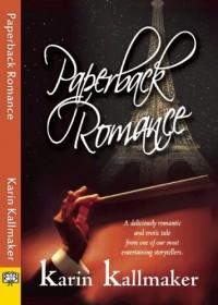 Paperback Romance - Karin Kallmaker