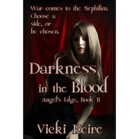 Darkness in the Blood  (The Angel's Edge, #2) - Vicki Keire
