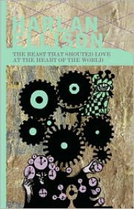 The Beast That Shouted Love at the Heart of the World - Harlan Ellison