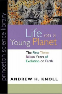 Life on a Young Planet: The First Three Billion Years of Evolution on Earth (Princeton Science Library) - Andrew H. Knoll