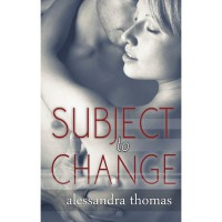 Subject to Change (Picturing Perfect #2) - Alessandra Thomas