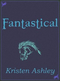 Fantastical (Fantasyland, #3) - Kristen Ashley