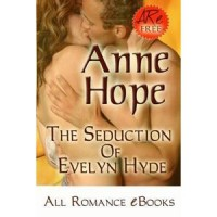 The Seduction of Evelyn Hyde - Anne Hope