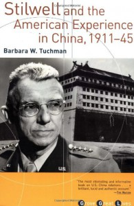 Stilwell and the American Experience in China 1911-45 - Barbara W. Tuchman, John King Fairbank