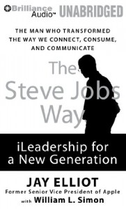 The Steve Jobs Way: iLeadership for a New Generation - Jay Elliot, William L. Simon