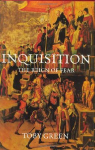 Inquisition: The Reign of Fear - Toby Green