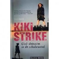 Kiki Strike, Girl-detective in de Schaduwstad (Kiki Strike, Book 1) - Kirsten Miller, Sandra van de Ven